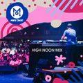Mike 2600: High Noon mix for Go 95.3FM, May 2019