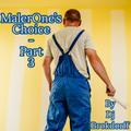 MalerOne's Choise - Part 3