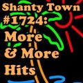 Shanty Town #1724: More and More Hits