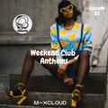 Weekend Club Anthems: Episode 82 (Afrobeat/House/Hip Hop & More) // Instagram: @djcwarbs
