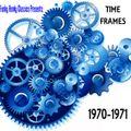 TIME FRAMES   1970-1971