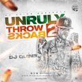 UNRULY THROWBACKS 2 [DANCEHALL EDITION]- DJ QUINS