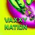 VAXXY NATION