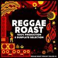 RR Podcast Volume 45: 100% Reggae Roast Production, Dubplate and Remix Mix