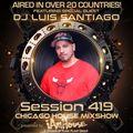 Special Guest DJ Luis Santiago MPG Radio Mix Show Session 419