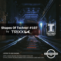 Shapes Of Techno! #107 by TrixX K and Techno Connection