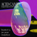 Acid Camp Takeover w/ One Child Policy - 12/18/20