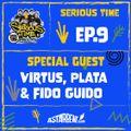 SERIOUS TIME - Ep.9 Season 2 - Special Guests: Virtus, Plata & Fido Guido