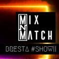 Bresta/ Mix&Match #Show||