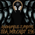 Scientific Sound Radio Podcast 196, Anonymous Z with guest Moth1 Show 9.