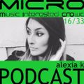 Alexia K- micro radio - podcast#16_33