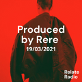 Produced by Rere - Relate Radio, 19-3-2021