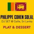 Philippe Cohen Solal, DJ Set @ Galle, Sri Lanka - Plat & Dessert