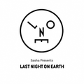 Sasha - Last Night On Earth 012 (Live at Button Factory, Dublin, Ireland on 27-Mar-2016) - April 2