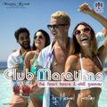 """""""Club Maretimo"""" Broadcast 45 - the finest house & chill grooves in the mix"""