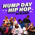 HUMP DAY HIP-HOP with DJ Blush