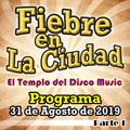 FIEBRE EN LA CIUDAD (31 DE AGOSTO 2019) - BLOQUE 1