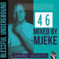 Blessful UnderGround Session 46 Mixed By Mjeke