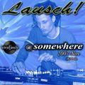 Lausch! @ somewhere (2007-Nov) [vinyl only]
