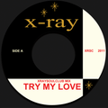 X-RAY SOUL CLUB MIX #8 - TRY MY LOVE