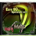 Euro '90 Special Mix vol 1 (mixed by Mabuz)