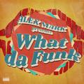 Alex Mark - What Da Funk vol. 14