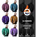 DJ EMBERS - DRAKE MIX (PART 2)