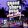 GTA Vice City Remixed (Mixed by DJ Chris Watkins)