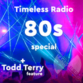 Tunnel Club - Timeless Radio Show 32 (June 2021) - 80s special + Todd Terry feature