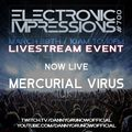 Electronic Impressions 700 - Mercurial Virus - Live @ Youtube & Twitch (28-03-21)