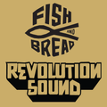 FISH & BREAD meets REVOLUTION SOUND @ Whammy Bar- PROMO Mix