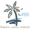 Balearic Waves Podcast #95