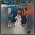 Mica (UK) Black History Month Special 14th October 2021