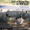 Out of Body Pop w/ Will Soer - 18-Oct-20