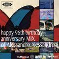 happy 96th birthday anniversary MIX of Alessandro Alessandroni