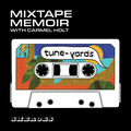 Sheroes Mixtape Memoir with Carmel Holt: Episode 3 - Tune-Yards