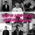 BEST of JAPANESE HIP HOP Vol.25 ~Chill City Pop~ [SIRUP, 変態紳士クラブ, dodo, Daichi Yamamoto, 13ell]