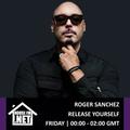 Roger Sanchez - Release Yourself 19 JAN 2020