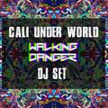 Walking Danger - CALI UNDER WORLD (DJ SET)  08.04.17