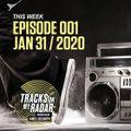 James Locksmith - #TracksOnMyRadar E001 - Jan 31 2020