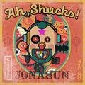 Ah, Shucks! Vol. 2: jona-sun