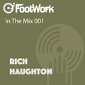 Footwork Ent Presents - In The Mix 001 w/ Rich Haughton - Progressive Motions