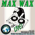 Max Wax Live! Vol. 104