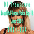 ▶▶ DJ Transcave - Beautiful Trance Voice Top 15 (2021) - 034 - June 2021 ◄◄