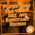 Played some Ska, RnB, Jazz & Rocksteady records | 16.02.2021