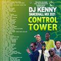 DJ KENNY CONTROL TOWER DANCEHALL MIX MAY 2021