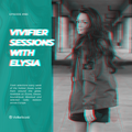Vivifier Sessions [Episode #165] Presented by Elysia 08/07/21