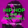 GET HYPED #3 / DJ HYPE MYKE / Jan-2020
