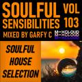Soulful Sensibilities Vol. 103 - SOULFUL HOUSE SELECTION