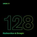 UNION 77 PODCAST EPISODE № 128 BY KOZHEVNIKOV & SMAGIN